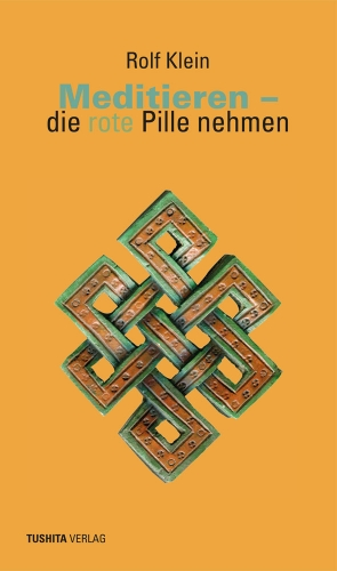 Rolf Klein – Meditieren - die rote Pille nehmen