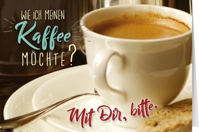 Wie ich meinen  Kaffee möchte?