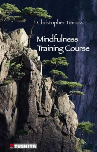 Christopher Titmuss - Mindfulness Training Course