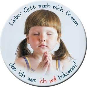 Lieber Gott mach mich fromm...
