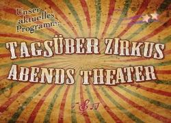 Tagsüber Zirkus - abends Theater