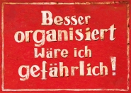 Besser organisiert.....