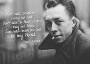 Albert Camus: Don't walk behind me...