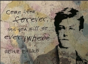 Arthur Rimbaud: Come from forever...
