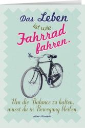 Das Leben ist wie Fahrrad fahren