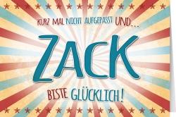 Zack, biste glücklich!