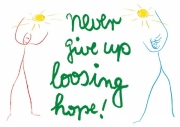 Never give up loosing hope !