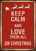 Keep Calm and love?